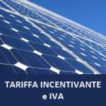 IVA Incentivi Fotovoltaico: Tariffa Incentivante